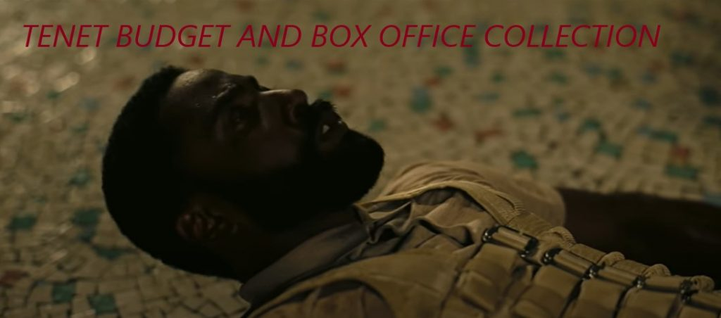 TENET BUDGET AND BOX OFFICE COLLECTION